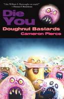 Die You Doughnut Bastards (Paperback)