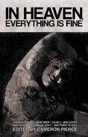 In Heaven, Everything is Fine: Fiction Inspired by David Lynch (Paperback)