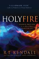Holy Fire: A Balanced, Biblical Look at the Holy Spirit's Work in Our Lives (Paperback)