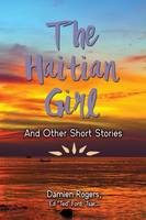 The Haitian Girl and Other Short Stories (Paperback)