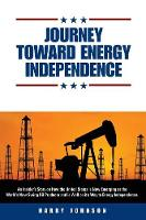 Journey Toward Energy Independence (Paperback)