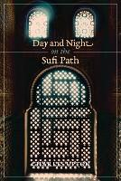 Day and Night on the Sufi Path (Paperback)