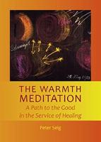The Warmth Meditation: A Path to the Good in the Service of Healing (Paperback)