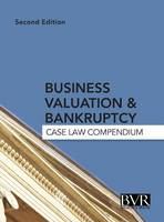 Business Valuation & Bankruptcy: Case Law Compendium, Second Edition (Hardback)
