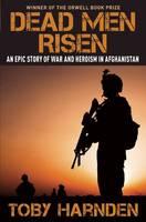 Dead Men Risen: An Epic Story of War and Heroism in Afghanistan (Hardback)