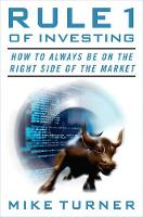 Rule 1 of Investing: How to Always Be on the Right Side of the Market (Paperback)