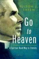 Go to Heaven: A Spiritual Road Map to Eternity (Paperback)