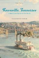 Knoxville, Tennessee: A Mountain City in the New South (Paperback)
