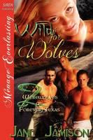 Wild for Wolves [Werewolves of Forever, Texas 2] (Siren Publishing Menage Everlasting) (Paperback)