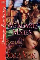 Werewolf Mates [Pack Law 4] (Siren Publishing Menage Everlasting) (Paperback)