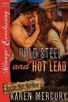 Cold Steel and Hot Lead [How the West Was Done 3] (Siren Publishing Menage Everlasting) (Paperback)