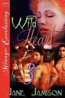Wild Heart [Werewolves of Forever, Texas 3] (Siren Publishing Menage Everlasting) (Paperback)