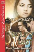 A Wolf's Lust [Men of Passion, Colorado 2] (Siren Publishing Menage Everlasting) (Paperback)