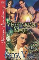 Vegetarian Mate [Pack Law 5] (Siren Publishing Menage Everlasting) (Paperback)