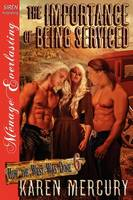 The Importance of Being Serviced [How the West Was Done 6] (Siren Publishing Menage Everlasting) (Paperback)