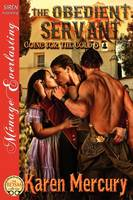 The Obedient Servant [Going for the Gold 6] (Siren Publishing Menage Everlasting) (Paperback)