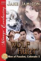 Wolf Hunt [Men of Passion, Colorado 5] (Siren Publishing Menage Everlasting) (Paperback)