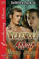 The Werewolf Affair [Dewitt's Pack 14] (Siren Publishing Everlasting Classic Manlove) (Paperback)