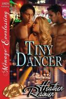 Tiny Dancer [Divine Creek Ranch 13] (Siren Publishing Menage Everlasting) (Paperback)