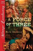 A Force of Three [Elite Dragons 4] (Siren Publishing Menage Everlasting) (Paperback)