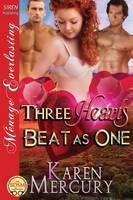 Three Hearts Beat as One (Siren Publishing Menage Everlasting) (Paperback)