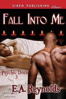 Fall Into Me [Psychic Docs 3] (Siren Publishing Classic Manlove) (Paperback)