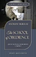 The School of Obedience: If ye love me, keep my commandments - John 14:15 (Paperback)