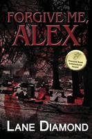 Forgive Me, Alex: A Gripping Psychological Thriller - Tony Hooper 1 (Paperback)