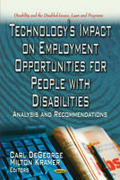 Technology's Impact on Employment Opportunities for People with Disabilities: Analysis & Recommendations (Hardback)