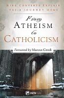 From Atheism to Catholicism (Paperback)