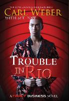 Trouble In Rio: A Family Business Novel (Paperback)