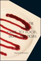 The Poet's Guide to Food, Drink, & Desire (Paperback)