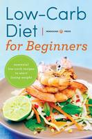 Low Carb Diet for Beginners: Essential Low Carb Recipes to Start Losing Weight (Paperback)