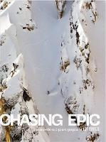 Chasing Epic: The Snowboard Photographs of Jeff Curtes: Popular Edition (Hardback)