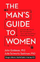 """The Man's Guide to Women: Scientifically Proven Secrets from the """"Love Lab"""" About What Women Really Want (Hardback)"""