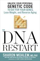 The DNA Restart: Unlock Your Personal Genetic Code to Eat for Your Genes, Lose Weight, and Reverse Aging (Hardback)