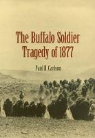 The Buffalo Soldier Tragedy of 1877 (Paperback)