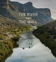 The River and the Wall - River Books (Hardback)