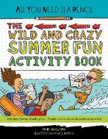 All You Need Is a Pencil: The Wild and Crazy Summer Fun Activity Book (Paperback)