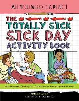 All You Need Is a Pencil: The Totally Sick Sick-Day Activity Book - All You Need Is A Pencil (Paperback)