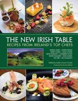 The New Irish Table: Recipes from Ireland's Top Chefs (Hardback)