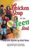 Chicken Soup for the Teen Soul: Real-Life Stories by Real Teens - Chicken Soup for the Teenage Soul (Paperback)