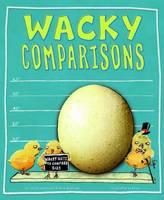 Wacky Comparisons (Hardback)