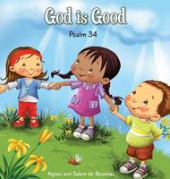 God Is Good: Psalm 34 - Bible Chapters for Kids 5 (Hardback)