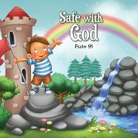 Safe with God: Psalm 91 - Bible Chapters for Kids 7 (Paperback)