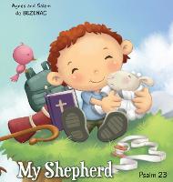 My Shepherd: Psalm 23 - Bible Chapters for Kids 1 (Hardback)