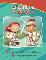 Efesios 6, Ephesians 6 - Bilingual Coloring and Activity Book: La Armadura de Dios - Cuaderno Para Colorear - Bilingue - Bible Chapters for Kids (Paperback)