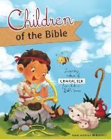 Children of the Bible: Learning Values of Character from Kids in Bible Times (Paperback)