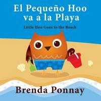 El Peque o Hoo Va a la Playa/ Little Hoo Goes to the Beach (Bilingual Engish Spanish Edition) (Paperback)