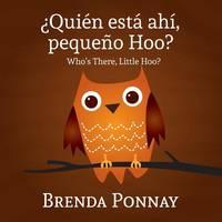 Quien Esta Ahi, Pequeqo Hoo?/ Who's There, Little Hoo? (Bilingual English Spanish Edition) (Paperback)